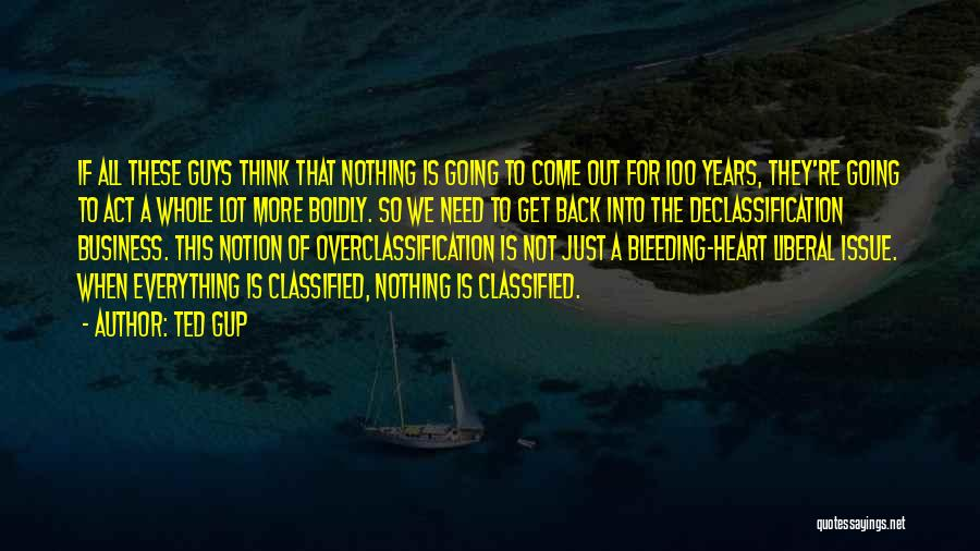 Heart Is Bleeding Quotes By Ted Gup
