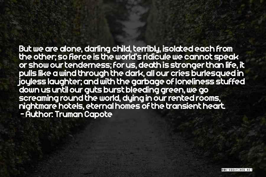 Heart Is Bleeding Quotes By Truman Capote