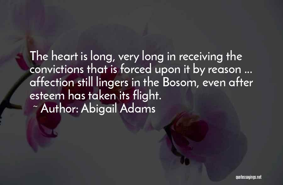 Heart Is Taken Quotes By Abigail Adams
