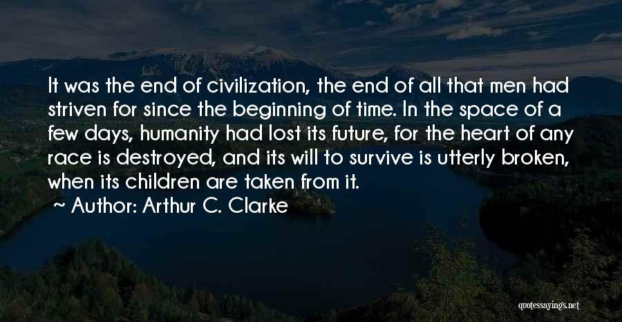 Heart Is Taken Quotes By Arthur C. Clarke
