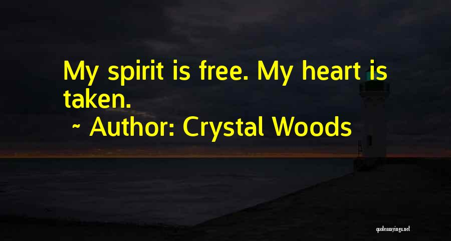 Heart Is Taken Quotes By Crystal Woods