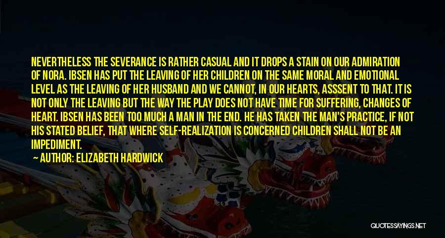 Heart Is Taken Quotes By Elizabeth Hardwick