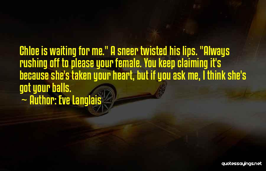 Heart Is Taken Quotes By Eve Langlais