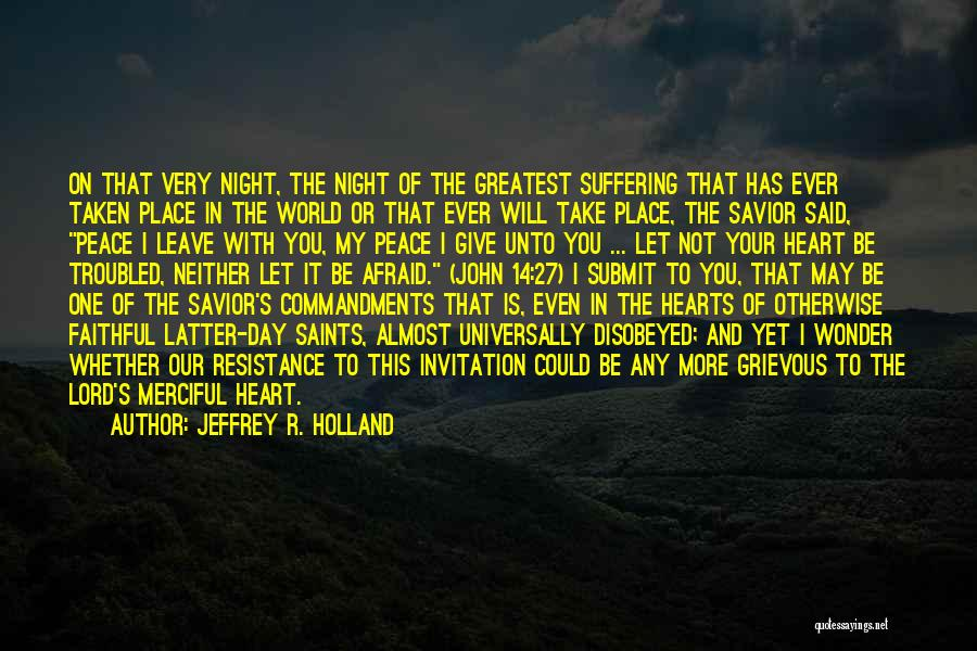 Heart Is Taken Quotes By Jeffrey R. Holland