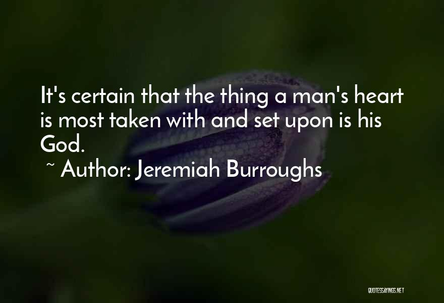 Heart Is Taken Quotes By Jeremiah Burroughs