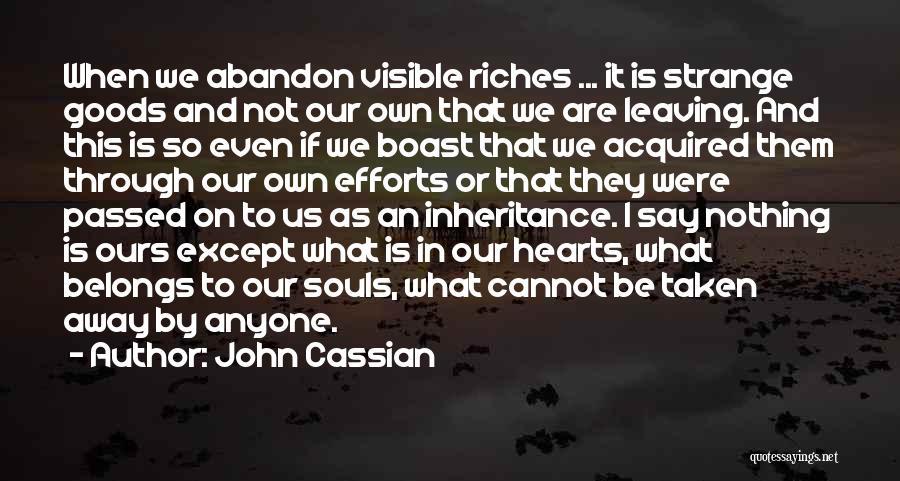 Heart Is Taken Quotes By John Cassian