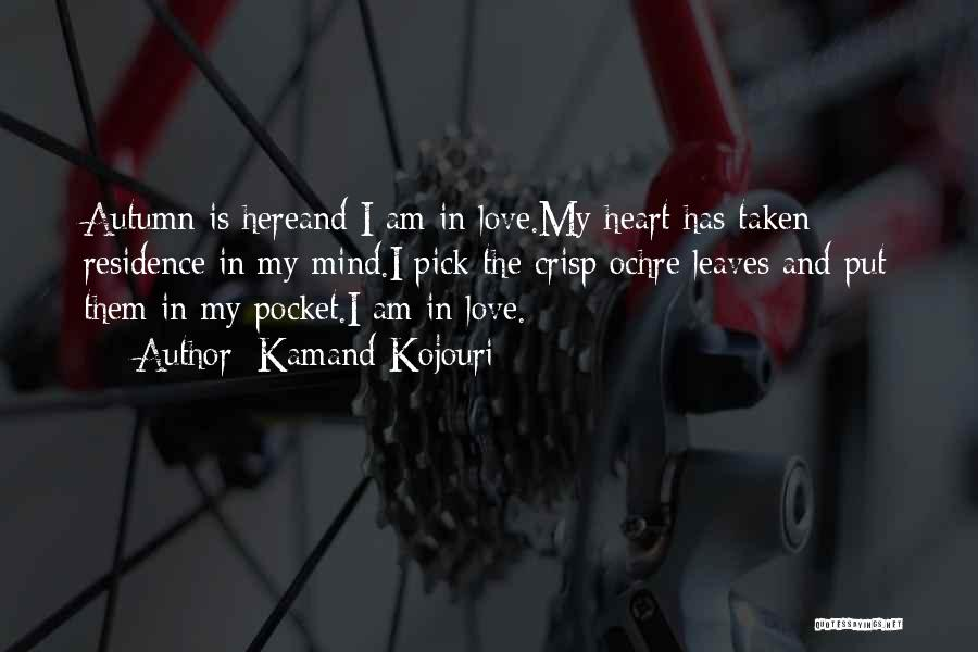 Heart Is Taken Quotes By Kamand Kojouri