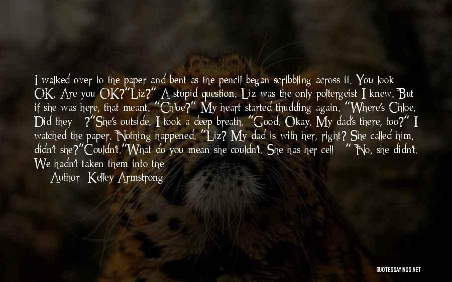 Heart Is Taken Quotes By Kelley Armstrong