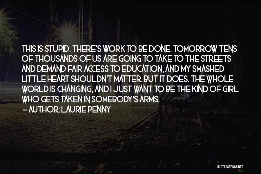 Heart Is Taken Quotes By Laurie Penny