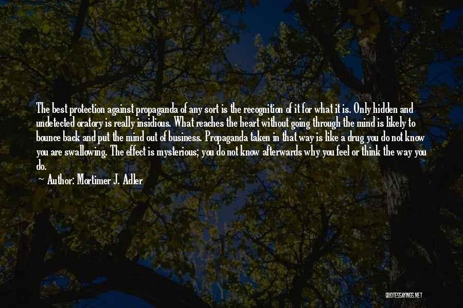Heart Is Taken Quotes By Mortimer J. Adler