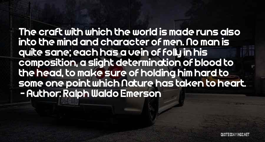 Heart Is Taken Quotes By Ralph Waldo Emerson
