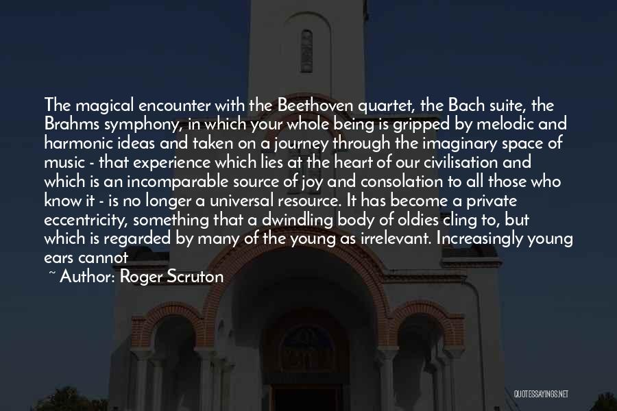 Heart Is Taken Quotes By Roger Scruton