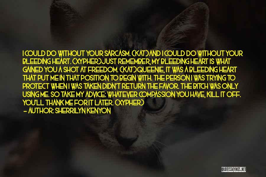 Heart Is Taken Quotes By Sherrilyn Kenyon