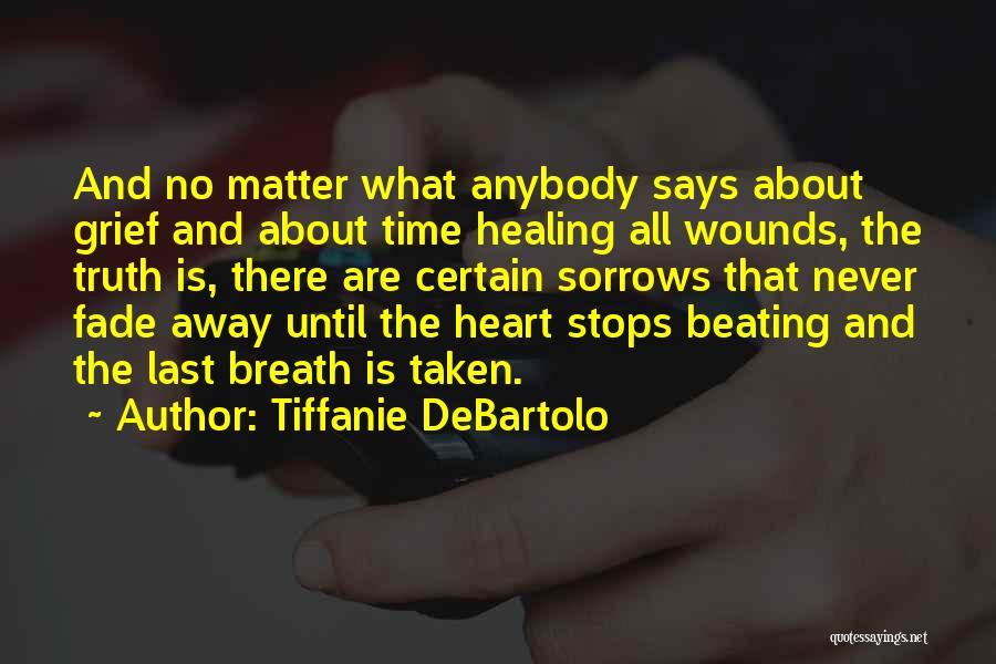 Heart Is Taken Quotes By Tiffanie DeBartolo