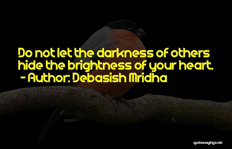 Heart Of Darkness Quotes By Debasish Mridha