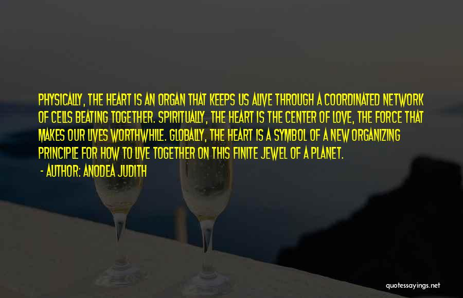 Heart Organ Quotes By Anodea Judith