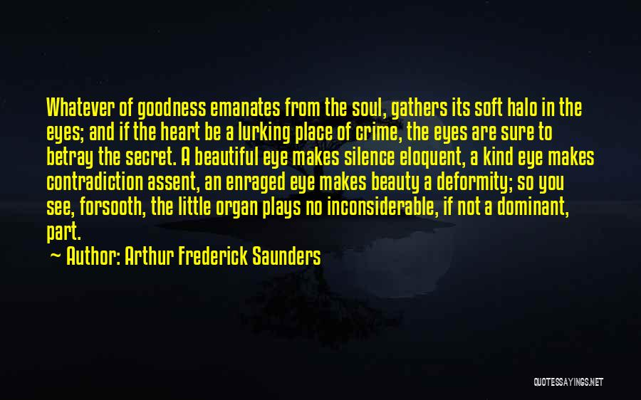 Heart Organ Quotes By Arthur Frederick Saunders