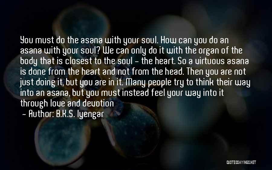 Heart Organ Quotes By B.K.S. Iyengar