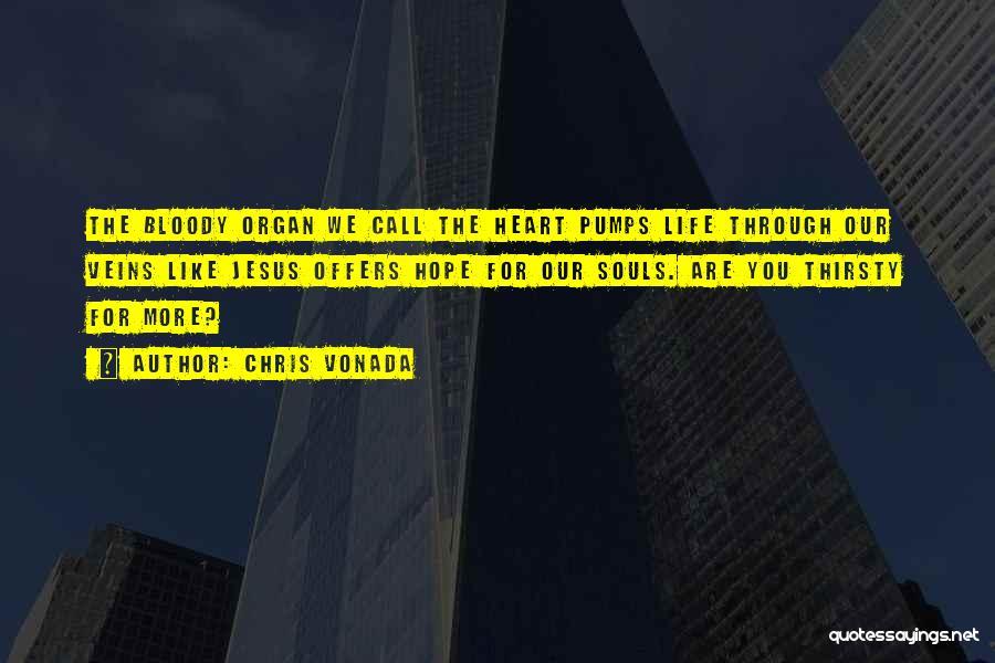Heart Organ Quotes By Chris Vonada