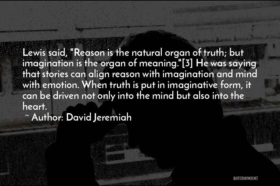 Heart Organ Quotes By David Jeremiah