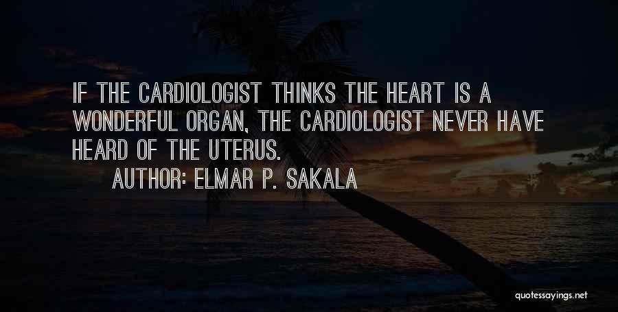 Heart Organ Quotes By Elmar P. Sakala