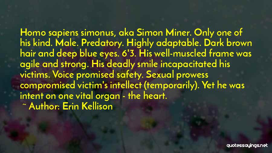Heart Organ Quotes By Erin Kellison