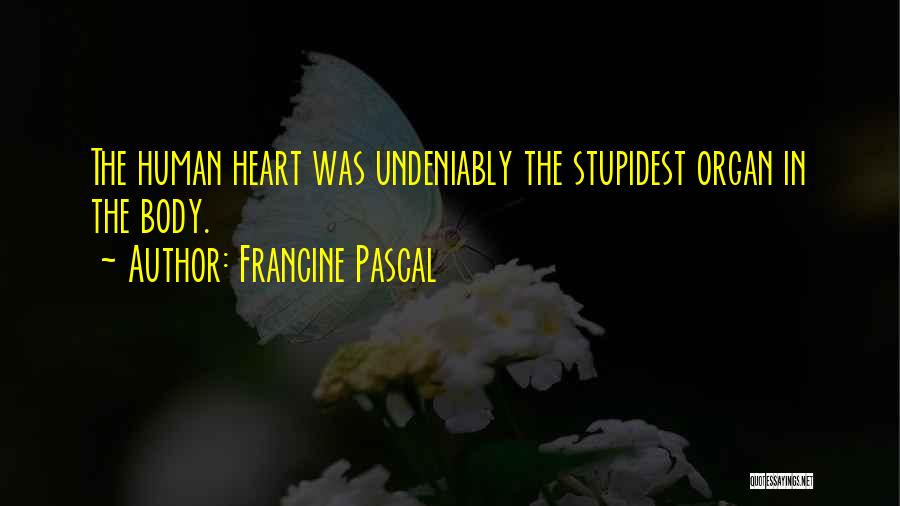 Heart Organ Quotes By Francine Pascal