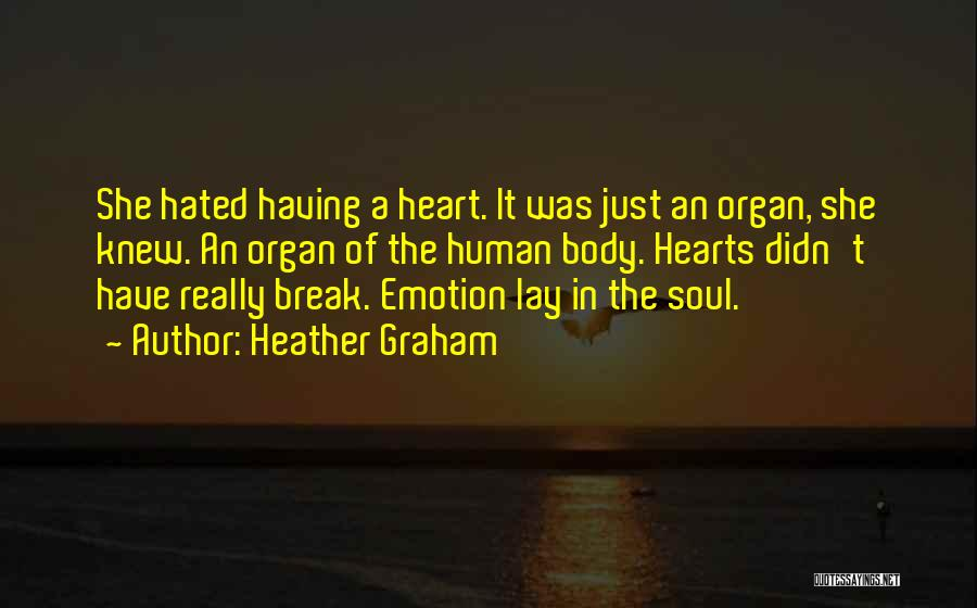 Heart Organ Quotes By Heather Graham
