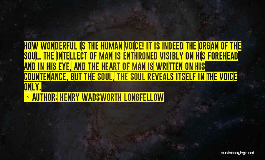 Heart Organ Quotes By Henry Wadsworth Longfellow