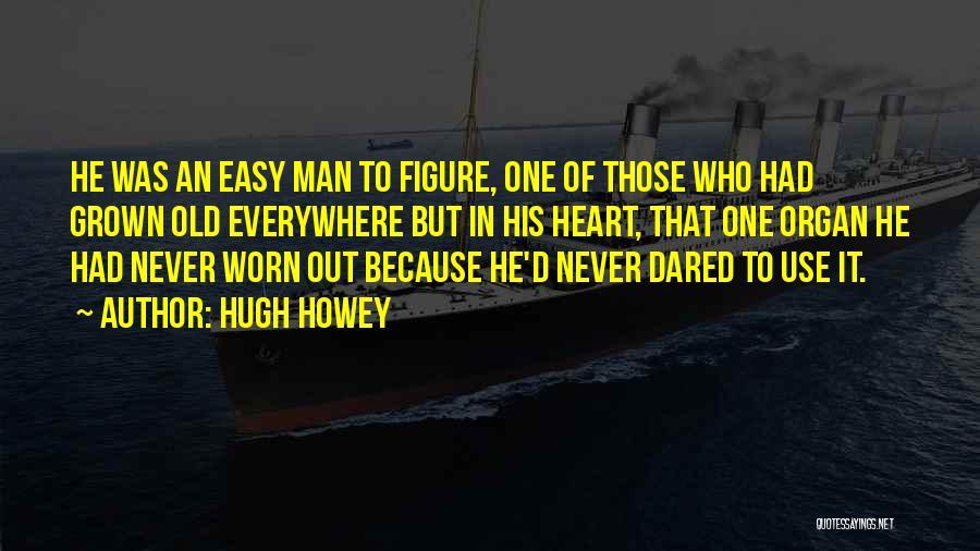 Heart Organ Quotes By Hugh Howey