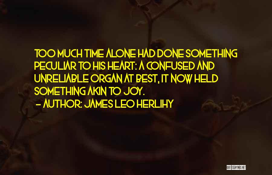 Heart Organ Quotes By James Leo Herlihy