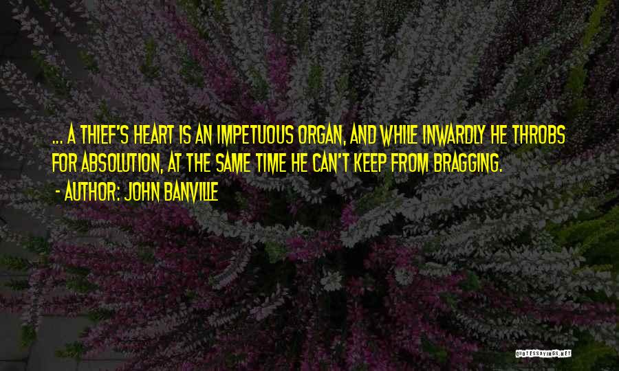 Heart Organ Quotes By John Banville