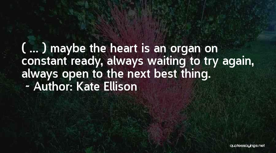 Heart Organ Quotes By Kate Ellison