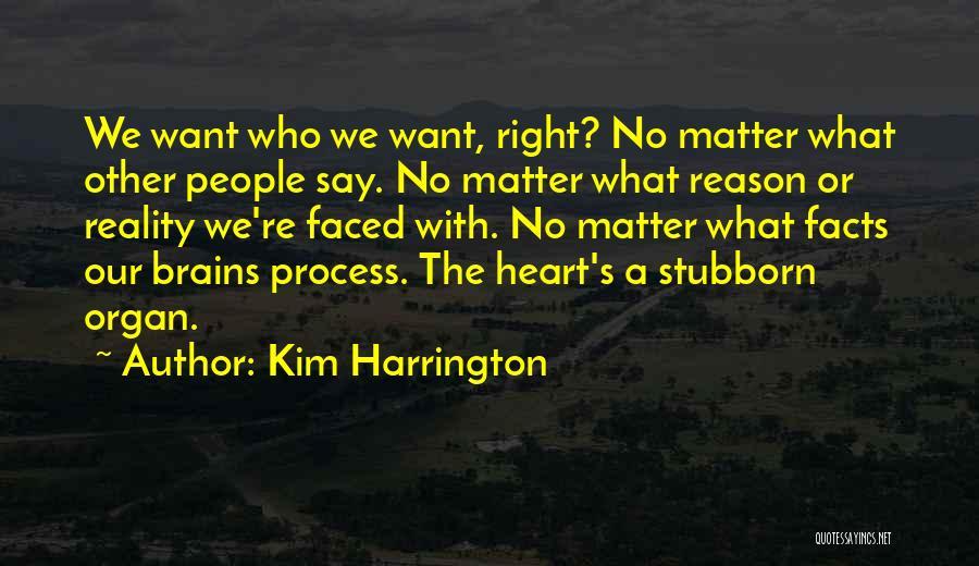 Heart Organ Quotes By Kim Harrington