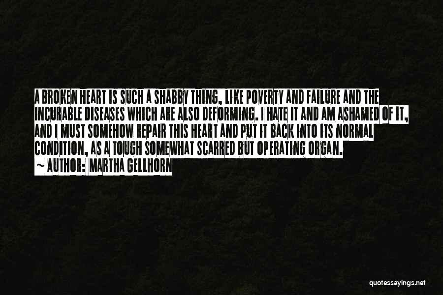 Heart Organ Quotes By Martha Gellhorn