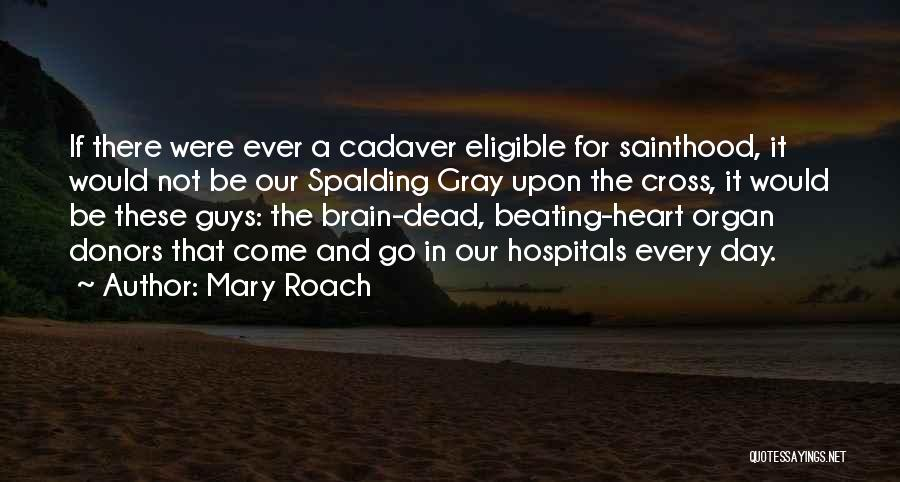 Heart Organ Quotes By Mary Roach