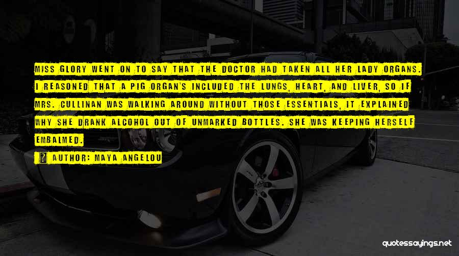 Heart Organ Quotes By Maya Angelou