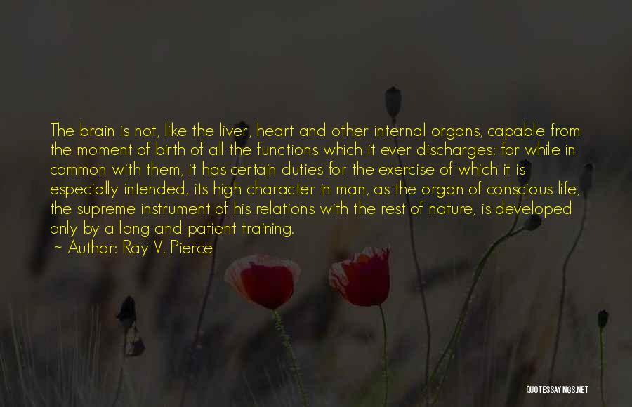 Heart Organ Quotes By Ray V. Pierce