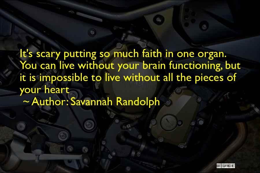 Heart Organ Quotes By Savannah Randolph