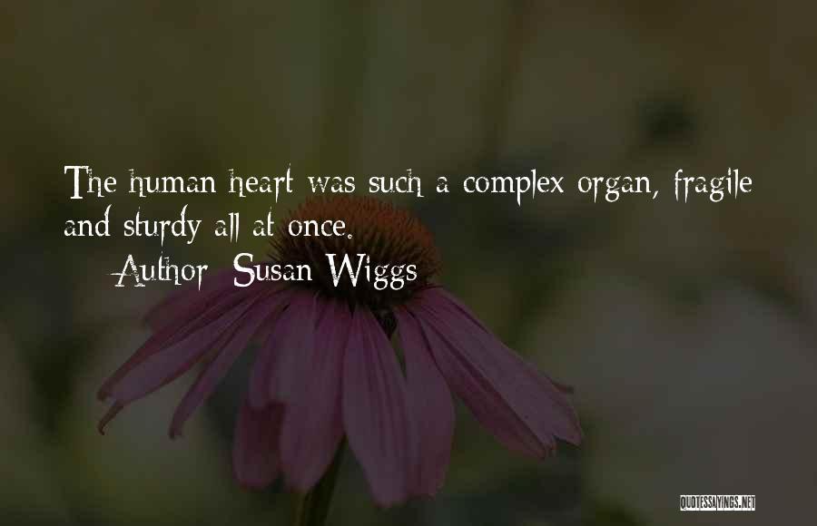 Heart Organ Quotes By Susan Wiggs