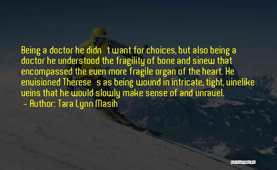 Heart Organ Quotes By Tara Lynn Masih