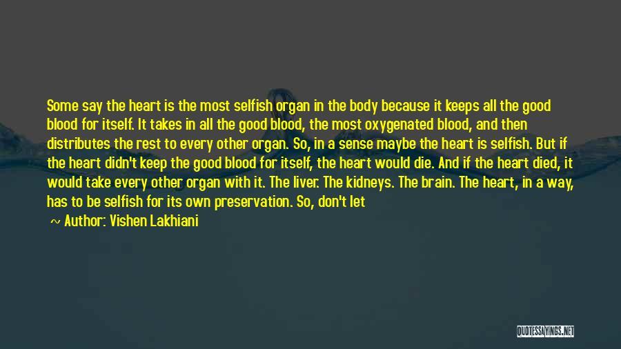 Heart Organ Quotes By Vishen Lakhiani