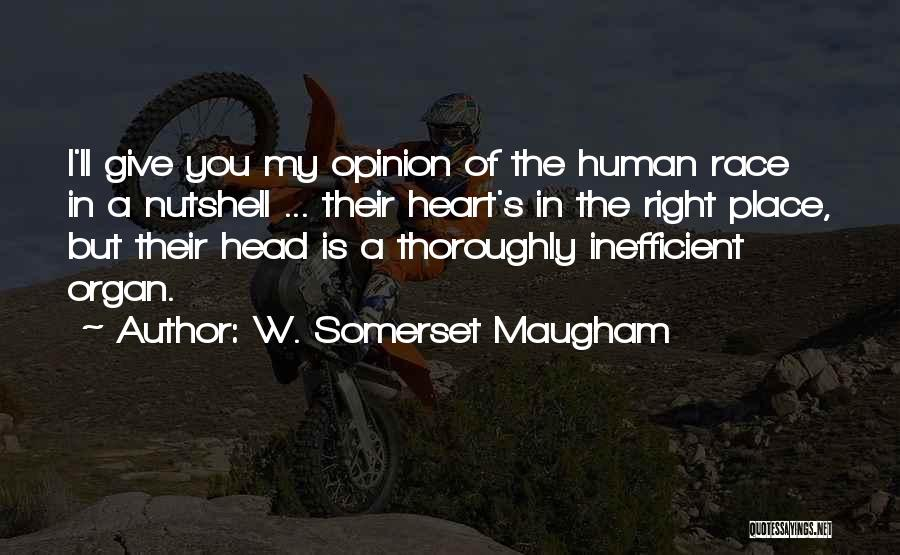 Heart Organ Quotes By W. Somerset Maugham