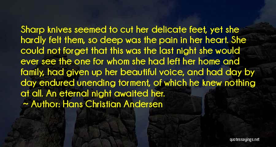 Heart Pain Quotes By Hans Christian Andersen