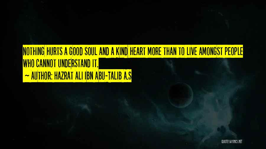 Heart Pain Quotes By Hazrat Ali Ibn Abu-Talib A.S