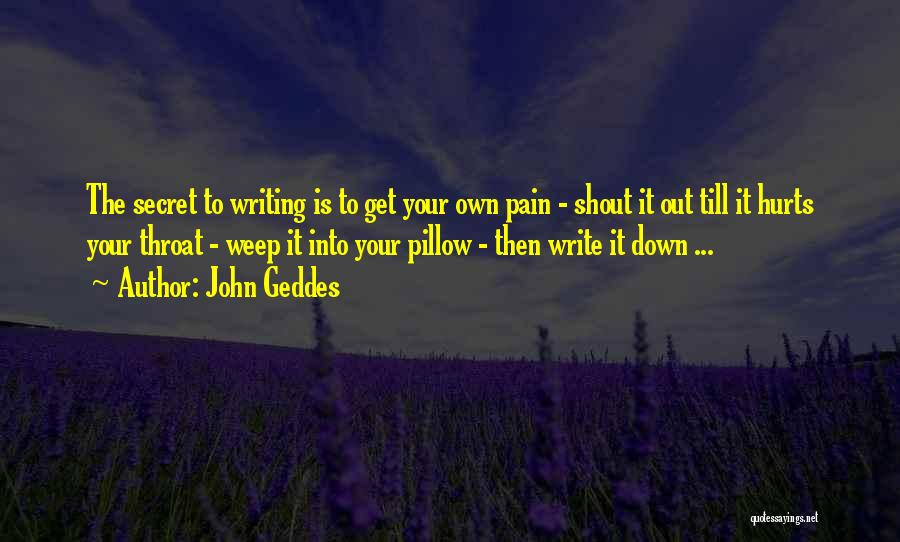 Heart Pain Quotes By John Geddes