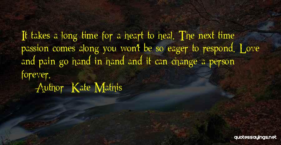Heart Pain Quotes By Kate Mathis