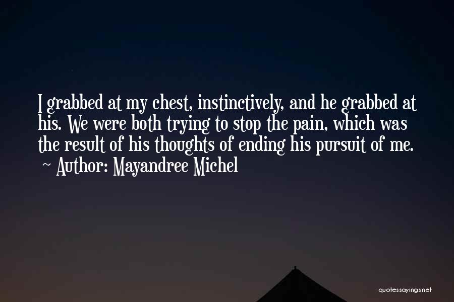 Heart Pain Quotes By Mayandree Michel