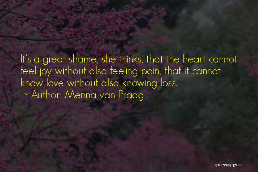 Heart Pain Quotes By Menna Van Praag