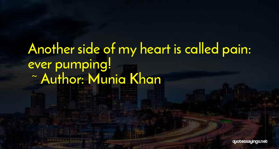Heart Pain Quotes By Munia Khan